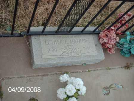 MATHEWS, LUTHER E. - Gila County, Arizona | LUTHER E. MATHEWS - Arizona Gravestone Photos