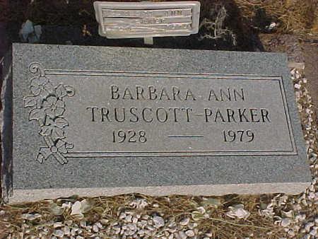 TRUSCOTT PARKER, BARBARA ANN - Gila County, Arizona | BARBARA ANN TRUSCOTT PARKER - Arizona Gravestone Photos