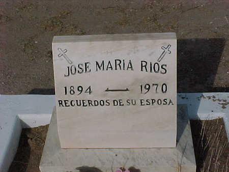 RIOS, JOSE MARIA - Gila County, Arizona | JOSE MARIA RIOS - Arizona Gravestone Photos