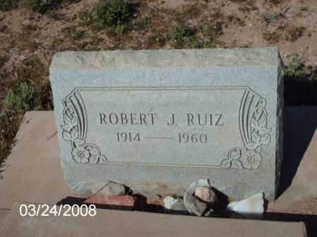 RUIZ, ROBERT - Gila County, Arizona | ROBERT RUIZ - Arizona Gravestone Photos