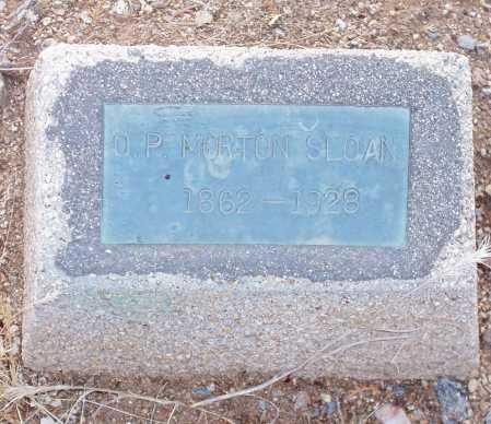 SLOAN, O. P. MORTON - Gila County, Arizona | O. P. MORTON SLOAN - Arizona Gravestone Photos