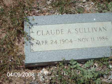 SULLIVAN, CLAUDE A. - Gila County, Arizona | CLAUDE A. SULLIVAN - Arizona Gravestone Photos