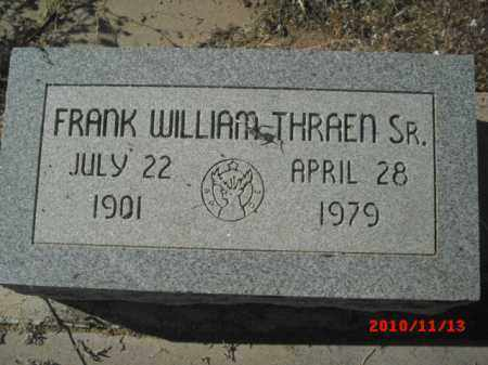THRAEN, FRANK  WILLIAM, SR. - Gila County, Arizona | FRANK  WILLIAM, SR. THRAEN - Arizona Gravestone Photos