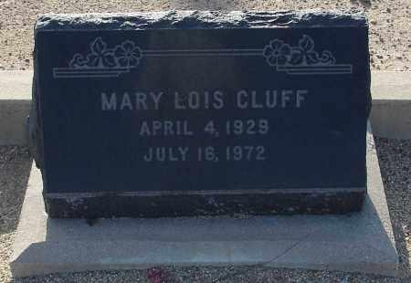 CLUFF, MARY LOIS - Graham County, Arizona   MARY LOIS CLUFF - Arizona Gravestone Photos