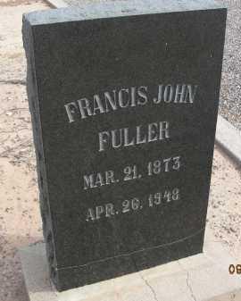 FULLER, FRANCIS JOHN - Graham County, Arizona | FRANCIS JOHN FULLER - Arizona Gravestone Photos
