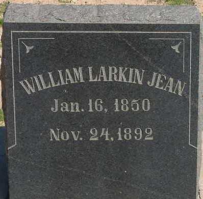 JEAN, WILLIAM LARKIN - Graham County, Arizona | WILLIAM LARKIN JEAN - Arizona Gravestone Photos