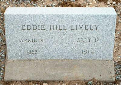 LIVELY, EDDIE HILL - Graham County, Arizona | EDDIE HILL LIVELY - Arizona Gravestone Photos