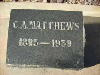 MATTHEWS, CHARLES AMASA - Graham County, Arizona | CHARLES AMASA MATTHEWS - Arizona Gravestone Photos