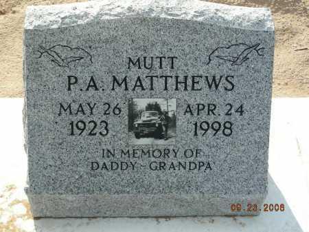"MATTHEWS, PORT A ""MUTT"" - Graham County, Arizona   PORT A ""MUTT"" MATTHEWS - Arizona Gravestone Photos"