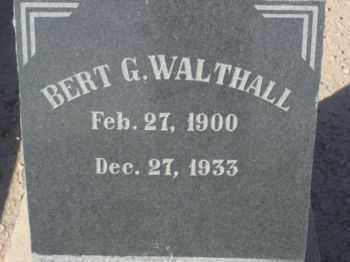 WALTHALL, BERT G. - Graham County, Arizona | BERT G. WALTHALL - Arizona Gravestone Photos
