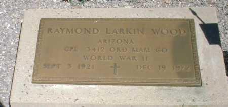 WOOD, RAYMOND LARKIN - Greenlee County, Arizona | RAYMOND LARKIN WOOD - Arizona Gravestone Photos