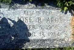 AROS, JOSE B. - Maricopa County, Arizona | JOSE B. AROS - Arizona Gravestone Photos