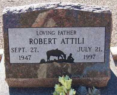 ATTILI, ROBERT - Maricopa County, Arizona | ROBERT ATTILI - Arizona Gravestone Photos