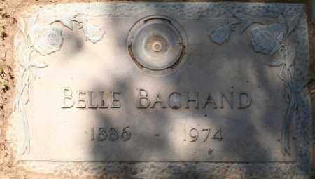 BACHAND, BELLE - Maricopa County, Arizona | BELLE BACHAND - Arizona Gravestone Photos