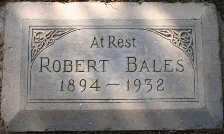 BALES, ROBERT - Maricopa County, Arizona | ROBERT BALES - Arizona Gravestone Photos