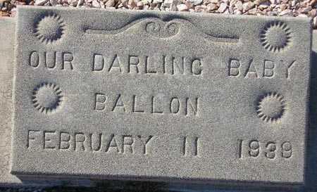 BALLON, BABY - Maricopa County, Arizona   BABY BALLON - Arizona Gravestone Photos