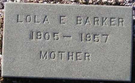 BARKER, LOLA E. - Maricopa County, Arizona   LOLA E. BARKER - Arizona Gravestone Photos
