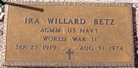 BETZ, IRA WILLARD - Maricopa County, Arizona | IRA WILLARD BETZ - Arizona Gravestone Photos
