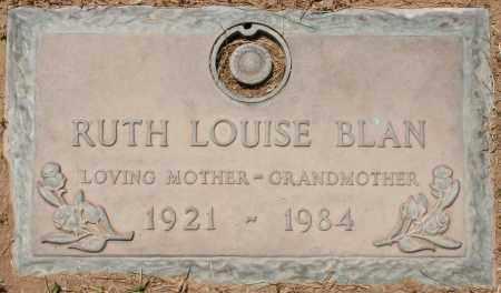 BLAN, RUTH LOUISE - Maricopa County, Arizona | RUTH LOUISE BLAN - Arizona Gravestone Photos