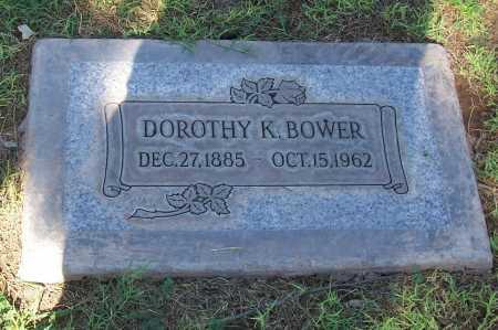 BOWER, DOROTHY K. - Maricopa County, Arizona | DOROTHY K. BOWER - Arizona Gravestone Photos