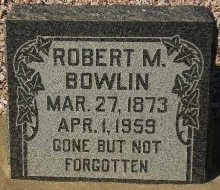 BOWLIN, ROBERT M. - Maricopa County, Arizona | ROBERT M. BOWLIN - Arizona Gravestone Photos