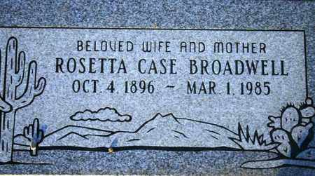 CASE BROADWELL, ROSETTA - Maricopa County, Arizona | ROSETTA CASE BROADWELL - Arizona Gravestone Photos