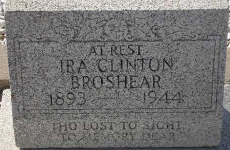 BROSHEAR, IRA CLINTON - Maricopa County, Arizona | IRA CLINTON BROSHEAR - Arizona Gravestone Photos