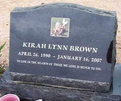 BROWN, KIRAH LYNN - Maricopa County, Arizona | KIRAH LYNN BROWN - Arizona Gravestone Photos