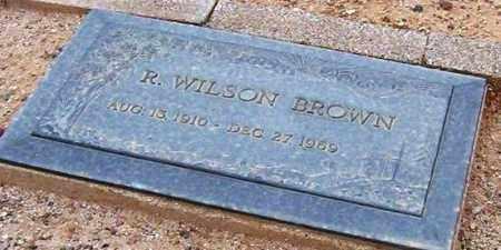BROWN, R. WILSON - Maricopa County, Arizona | R. WILSON BROWN - Arizona Gravestone Photos