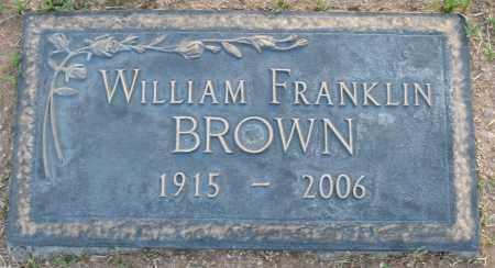 BROWN, WILLIAM FRANKLIN - Maricopa County, Arizona | WILLIAM FRANKLIN BROWN - Arizona Gravestone Photos
