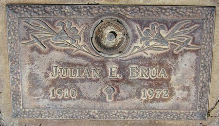 BRUA, JULIAN E. - Maricopa County, Arizona | JULIAN E. BRUA - Arizona Gravestone Photos