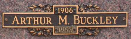 BUCKLEY, ARTHUR M - Maricopa County, Arizona | ARTHUR M BUCKLEY - Arizona Gravestone Photos