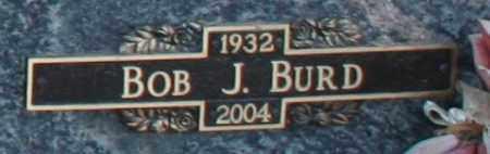 BURD, BOB J - Maricopa County, Arizona   BOB J BURD - Arizona Gravestone Photos