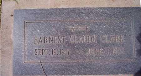 CLARK, EARNEST CLAUDE - Maricopa County, Arizona   EARNEST CLAUDE CLARK - Arizona Gravestone Photos