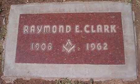 CLARK, RAYMOND E. - Maricopa County, Arizona | RAYMOND E. CLARK - Arizona Gravestone Photos