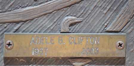 CLIFTON, ADELE B. - Maricopa County, Arizona   ADELE B. CLIFTON - Arizona Gravestone Photos