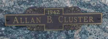 CLUSTER, ALLAN B - Maricopa County, Arizona | ALLAN B CLUSTER - Arizona Gravestone Photos
