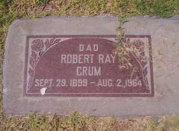 CRUM, ROBERT RAY - Maricopa County, Arizona   ROBERT RAY CRUM - Arizona Gravestone Photos
