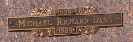 DANE, MICHAEL RICHARD - Maricopa County, Arizona   MICHAEL RICHARD DANE - Arizona Gravestone Photos