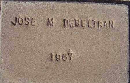 DEBELTRAN, JOSE M. - Maricopa County, Arizona | JOSE M. DEBELTRAN - Arizona Gravestone Photos