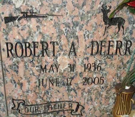 DEERR, ROBERT A. - Maricopa County, Arizona | ROBERT A. DEERR - Arizona Gravestone Photos
