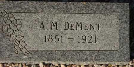 DEMENT, A.M. - Maricopa County, Arizona | A.M. DEMENT - Arizona Gravestone Photos