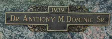 DOMINIC, DR ANTHONY M, SR - Maricopa County, Arizona | DR ANTHONY M, SR DOMINIC - Arizona Gravestone Photos