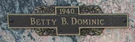 DOMINIC, BETTY B - Maricopa County, Arizona   BETTY B DOMINIC - Arizona Gravestone Photos