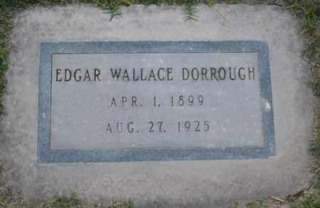 DORROUGH, EDGAR WALLACE - Maricopa County, Arizona | EDGAR WALLACE DORROUGH - Arizona Gravestone Photos