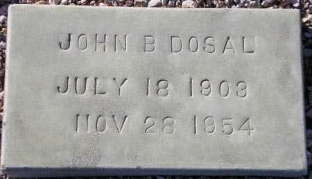 DOSAL, JOHN B. - Maricopa County, Arizona   JOHN B. DOSAL - Arizona Gravestone Photos