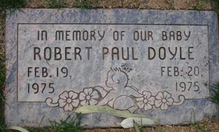 DOYLE, ROBERT PAUL - Maricopa County, Arizona | ROBERT PAUL DOYLE - Arizona Gravestone Photos