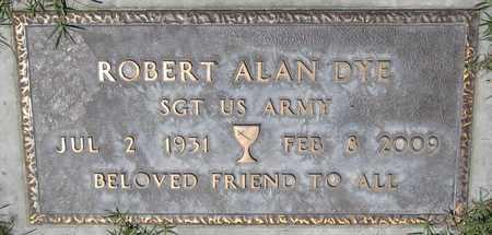 DYE, ROBERT ALAN - Maricopa County, Arizona | ROBERT ALAN DYE - Arizona Gravestone Photos
