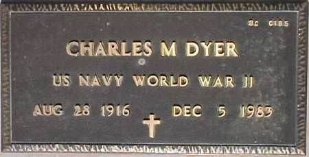 DYER, CHARLES M. - Maricopa County, Arizona | CHARLES M. DYER - Arizona Gravestone Photos