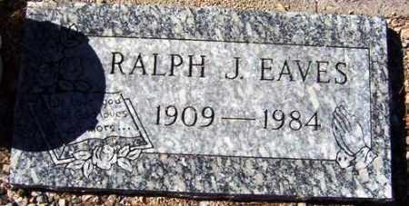 EAVES, RALPH J. - Maricopa County, Arizona | RALPH J. EAVES - Arizona Gravestone Photos